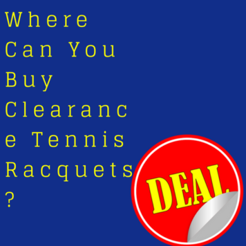 Where Can You Buy Clearance Tennis Racquets