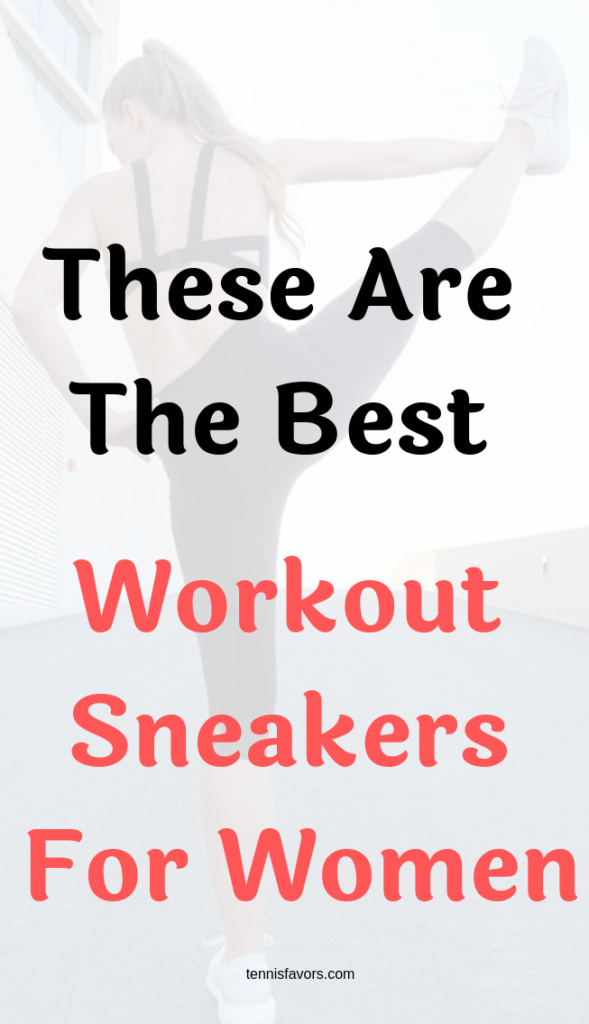 How To Choose The Best Workout Sneakers For Women that will keep your feet safe but also not get on the way during workouts or runns.