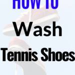 How To Clean Tennis Shoes with best results