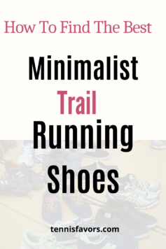 Best Minimalist Trail Running Shoes for that barefoot feeling