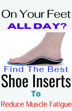 Find the Best Shoe inserts for people standing all day